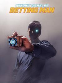 Psychic Gambler: Betting Man